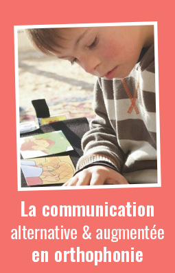 La communication alternative et augmentée en orthophonie